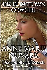 His Hometown Cowgirl (The Diamondback Ranch Original Series Book 6) Kindle Edition