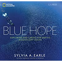 Blue Hope. Exploring And Caring For Earth's Magnificent