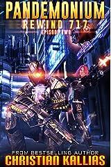 Pandemonium (Rewind 717 Book 2) Kindle Edition