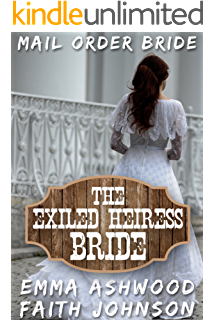 Mail Order Bride The Exiled Heiress Clean And Wholesome Western Historical Romance