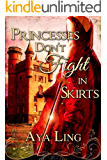 Princesses Don't Fight in Skirts