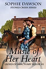 Music Of Her Heart (Stones Creek Ladies of Sanctuary House Book 2) Kindle Edition