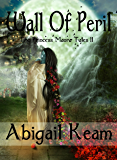 Wall of Peril (The Princess Maura Tales, Book 2: An Fantasy Series)