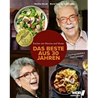Kochen mit Martina und Moritz - Das Beste aus 30 Jahren: Unsere Lieblingsrezepte