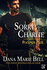 Sorry, Charlie (Poconos Pack Book 3) Kindle Edition