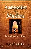 Ambassadors To Muslims