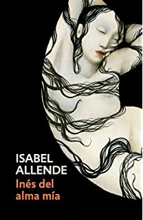 Inés del alma mía: Spanish-language edition of Inés of My Soul (Spanish