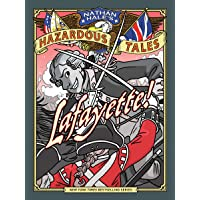 NATHAN HALES HAZARDOUS TALES HC 08 LAFAYETTE: A Revolutionary War Tale