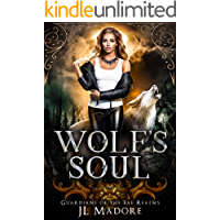 Wolf's Soul: A Reverse Harem Shifter Romance (Guardians of the Fae Realms Book 2)