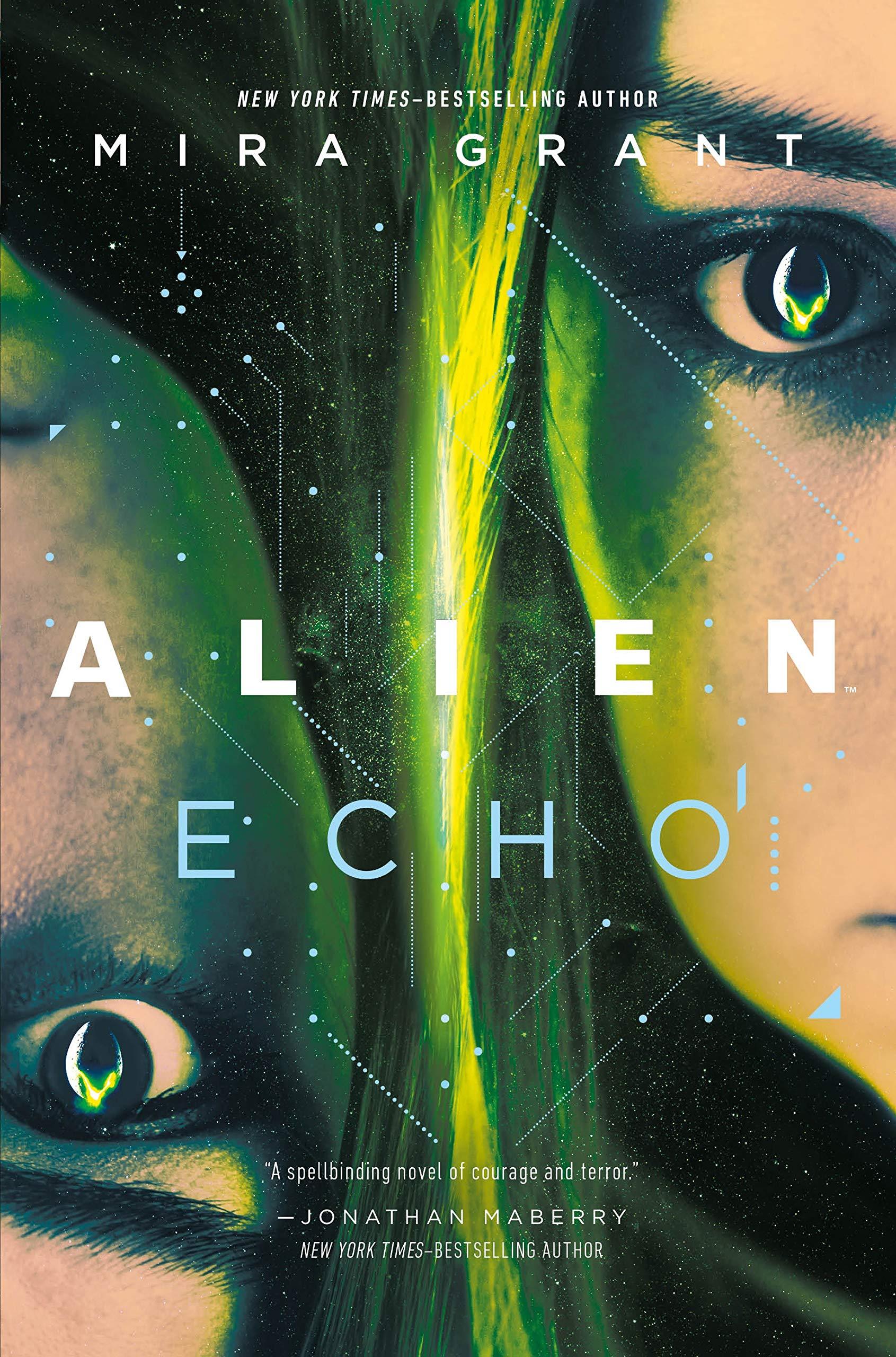 Amazon.com: Alien: Echo: An Original Young Adult Novel of the Alien  Universe (9781250306296): Grant, Mira: Books