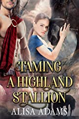 Taming a Highland Stallion: A Scottish Medieval Historical Romance (Beasts Of The Highlands Book 8) Kindle Edition