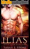 Ilias: A Paranormal Shifter Romance (Stratham Dragons Book 2)
