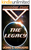 The Legacy (Shadow Core - Book 1)