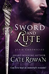 Sword and Lute: A Fantasy Romance Novelette (Alaia Chronicles: Legends, #2) Kindle Edition