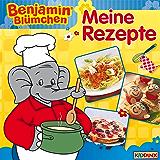 Benjamin Blümchen - Meine Rezepte: Kochbuch