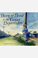 Born and Bred in the Great Depression Kindle Edition
