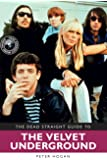 The Dead Straight Guide to Velvet Underground: Includes Lou Reed, Nico and John Cale full solo careers and recordings (Dead Straight Guides)