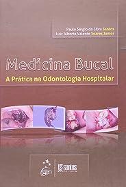 Medicina Bucal. A Prática na Odontologia Hospitalar