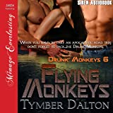 Flying Monkeys: Drunk Monkeys Series, Book 6