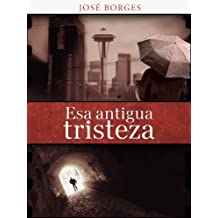 Esa antigua tristeza (Spanish Edition) May 11, 2012