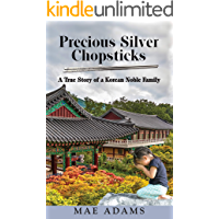 Precious Silver Chopsticks: A True Story of a Korean Noble Family