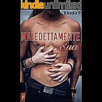 Maledettamente sua (Italian Edition)