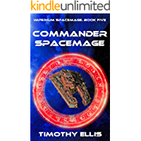 Commander Spacemage (Imperium Spacemage Book 5)