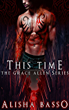THIS TIME (The Grace Allen Series Book 3)