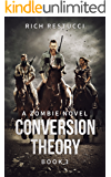 Conversion Theory (The Zombie Theories Series Book 3)