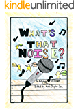 What's That Noise?: An Anthology of Student Poetry (Student Poetry Anthologies Book 4)
