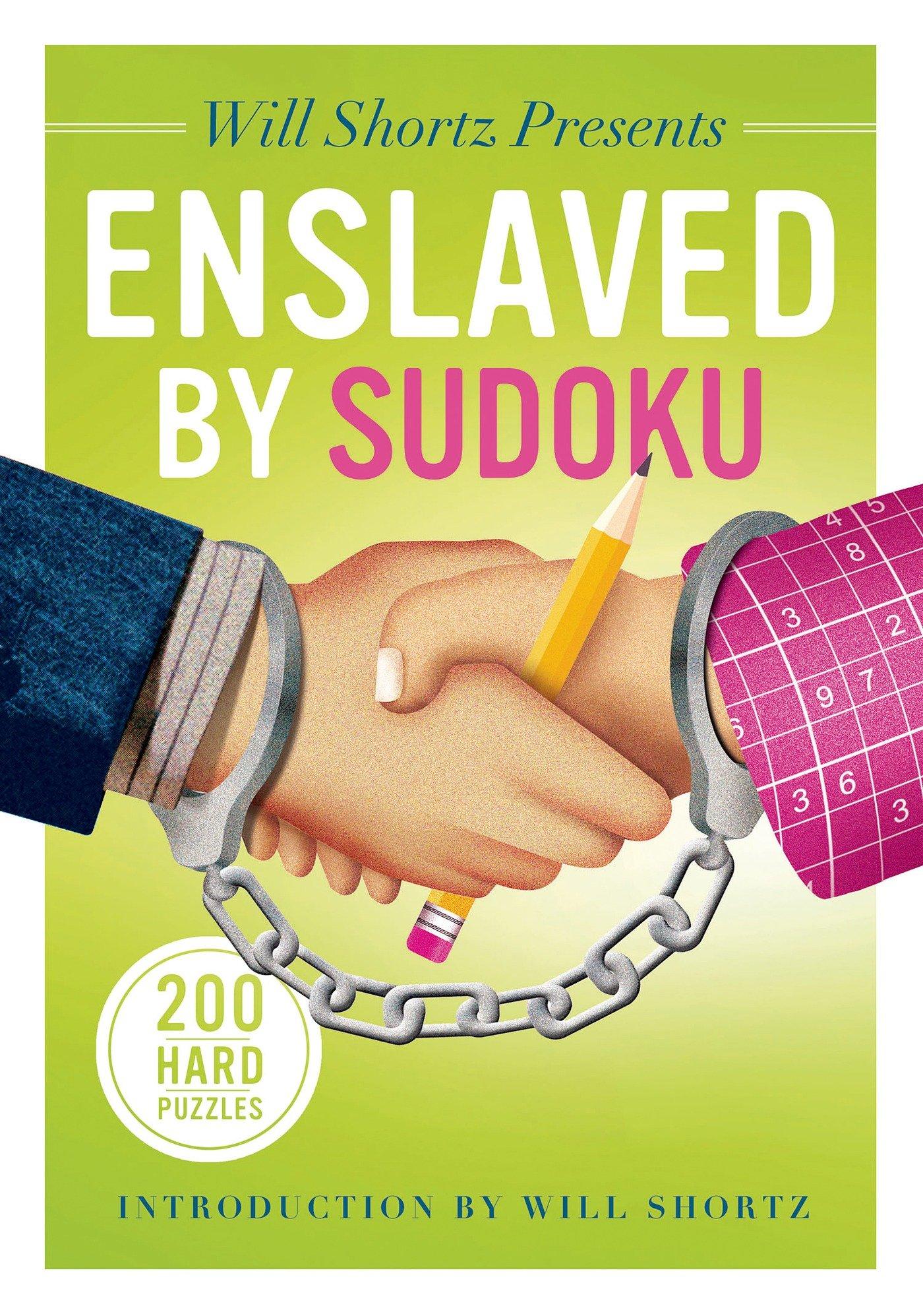 Will Shortz Presents Enslaved by Sudoku: 200 Hard Puzzles: Will Shortz:  9781250044976: Amazon.com: Books