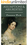 Assumptions & Absurdities: A Pride and Prejudice Variation