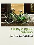 A History of Japanese Mathematics