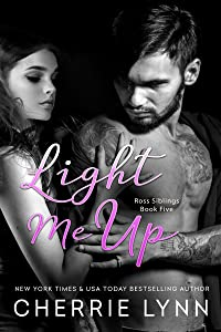 Light Me Up (Ross Siblings Book 5)