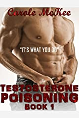 """Testosterone Poisoning: Book 1: """"It's what you do."""" Kindle Edition"""