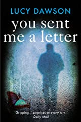 You Sent Me a Letter: A fast paced, gripping psychological thriller Kindle Edition