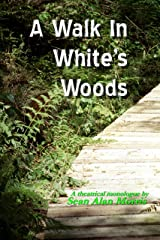 A Walk In White's Woods: A Woman's Monologue - 13 to 18+ Kindle Edition