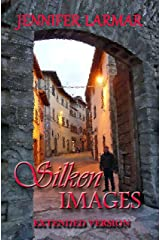 Silken Images: Author's Extended Version ('Til The End Of Time Book 1) Kindle Edition