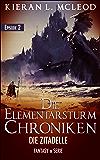 Die Zitadelle: Die Elementarsturm-Chroniken   Fantasy in Serie   Episode 2