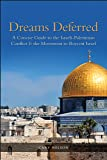 Dreams Deferred: A Concise Guide to the Israeli-Palestinian Conflict and the Movement to Boycott Israel