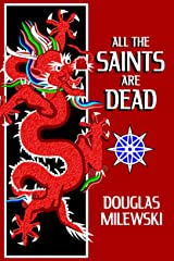 All The Saints Are Dead (Swan Song Book 1) Kindle Edition