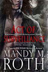 Act of Surveillance: Paranormal Security and Intelligence an Immortal Ops World Novel (PSI-Ops / Immortal Ops Book 7) Kindle Edition