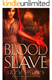 Blood Slave (Ruled by Blood Book 2)