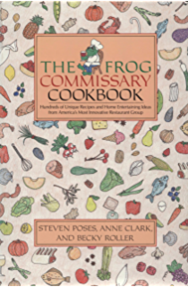 The Frog Commissary Cookbook: Hundreds of Unique Recipes and Home Entertaining Ideas from Americas Most