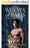 Wolves of Paris (Shifter Hunters Ltd. Book 2)