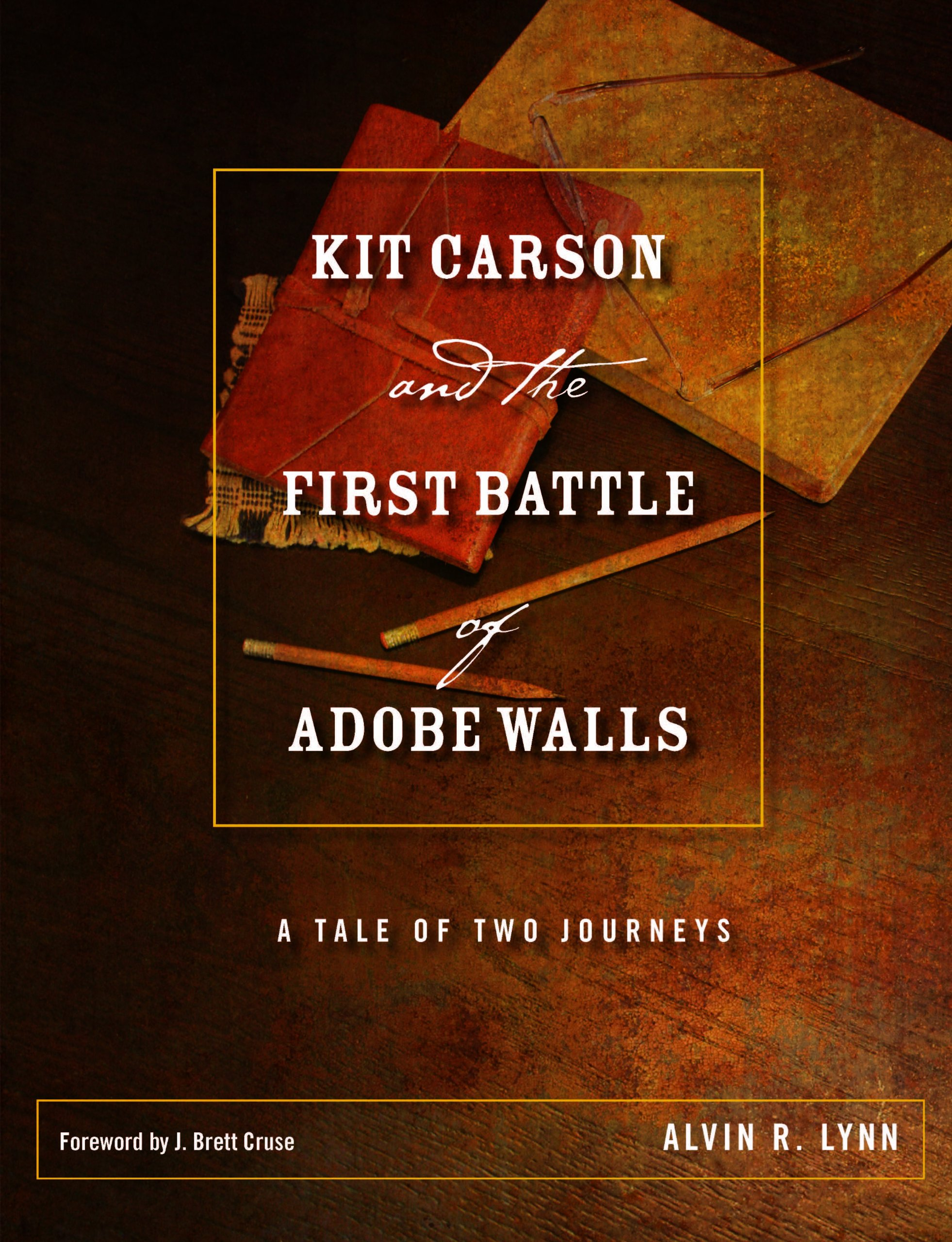 Kit Carson and the First Battle of Adobe Walls: A Tale of Two ...