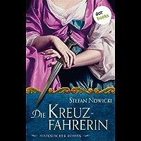 Die Kreuzfahrerin: Historischer Roman (German Edition)