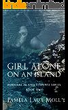 Girl Alone on an Island (Survival Island Suspense Series Book 2)