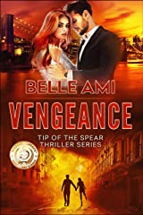 Vengeance: An International Espionage Suspense Thriller: Tip of the Spear Thriller Series Book 2 Kindle Edition