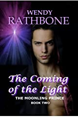 The Coming of the Light (The Moonling Prince Book 2)